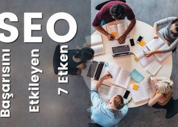 Seo Başarısını Etkileyen 7 Etken – 2020