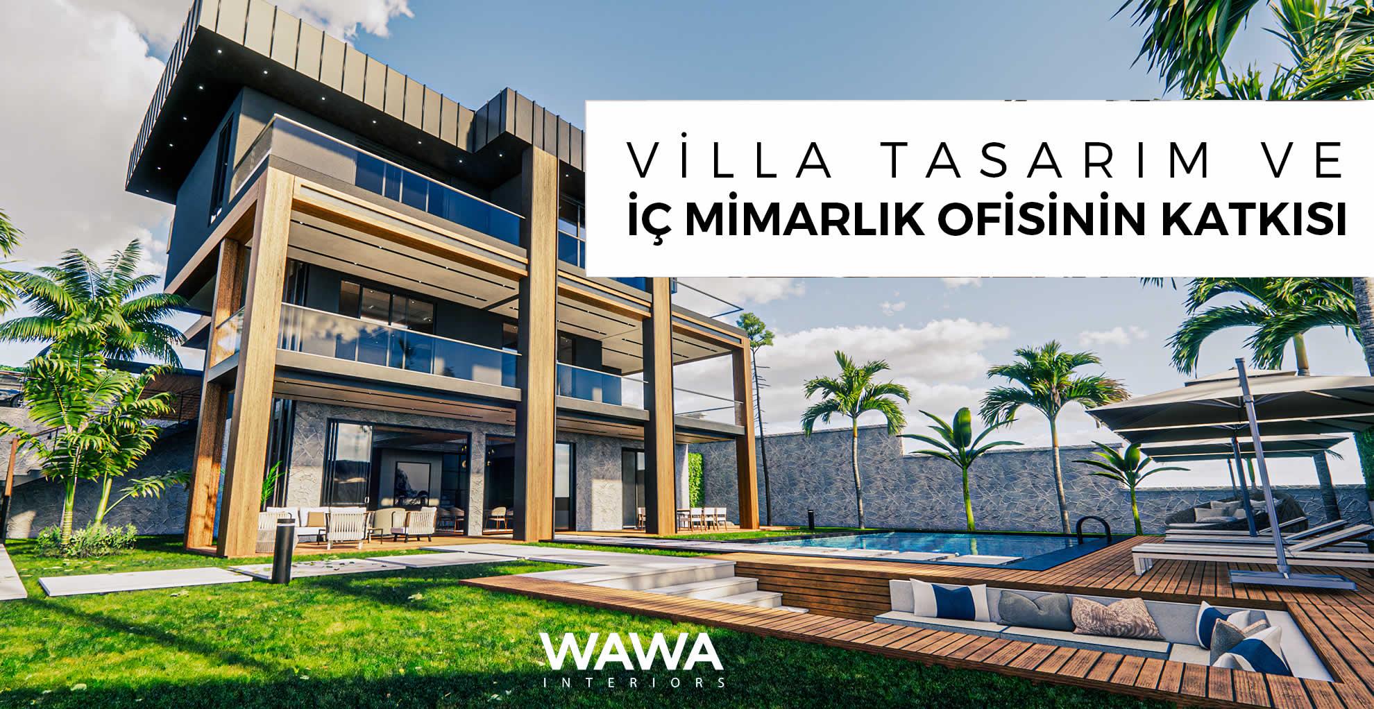 Villa Tasarım ve İç Mimarlık Ofisinin Katkısı